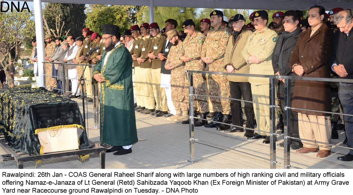 Rawalpindi: 26th Jan - COAS General Raheel Sharif along with large numbers of high ranking civil and military officials  offering Namaz-e-Janaza of Lt General (Retd) Sahibzada Yaqoob Khan (Ex Foreign Minister of Pakistan) at Army Grave  Yard near Racecourse ground Rawalpindi on Tuesday. - DNA Photo