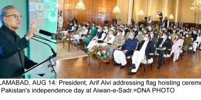 ISLAMABAD, AUG 14: President, Arif Alvi addressing flag hoisting ceremony on Pakistan's independence day at Aiwan-e-Sadr.=DNA PHOTO