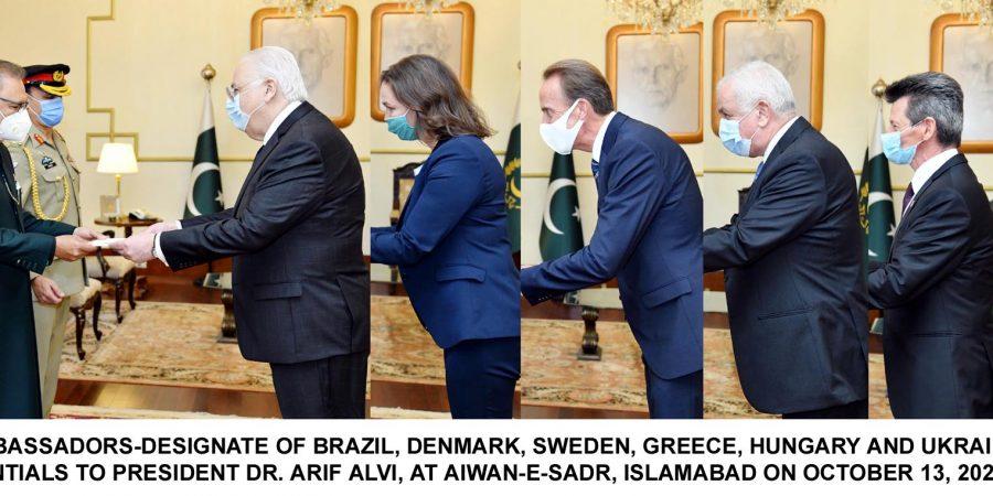 RESIDENT AMBASSADORS-DESIGNATE OF BRAZIL, DENMARK, SWEDEN, GREECE, HUNGARY AND UKRAIN PRESENTING THEIR CREDENTIALS TO PRESIDENT DR. ARIF ALVI, AT AIWAN-E-SADR, ISLAMABAD ON OCTOBER 13, 2020.
